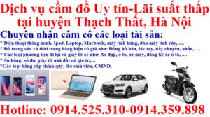 Dịch vụ cầm đồ Uy tín - Lãi suất thấp tại huyện Thạch Thất, Hà Nội