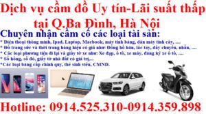 Dịch vụ cầm đồ Uy tín – Lãi suất thấp tại quận Ba Đình, Tp.Hà Nội