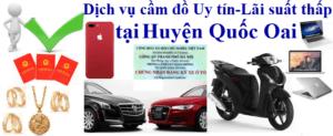 Dịch vụ cầm đồ Uy tín - Lãi suất thấp tại huyện Quốc Oai, Hà Nội